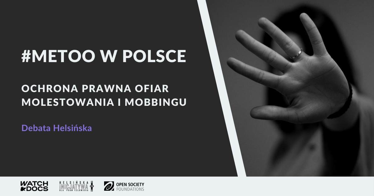 Debate: #MeToo in Poland. Legal protection of victims of harassment and mobbing